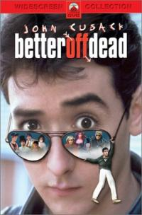 Better Off Dead... movie poster